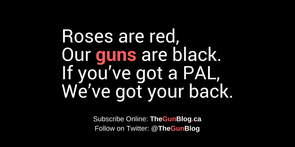 Roses are red.Our guns are black.If you've got a PAL,We've got your back
